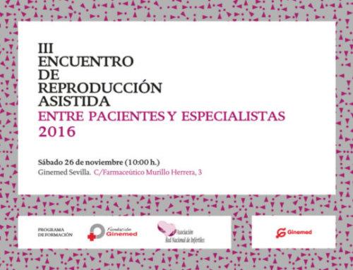 III Encuentro entre pacientes y especialistas de la Reproducción Asistida en Sevilla